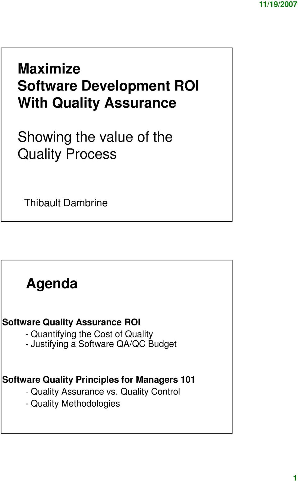 Quantifying the Cost of Quality - Justifying a Software QA/QC Budget Software