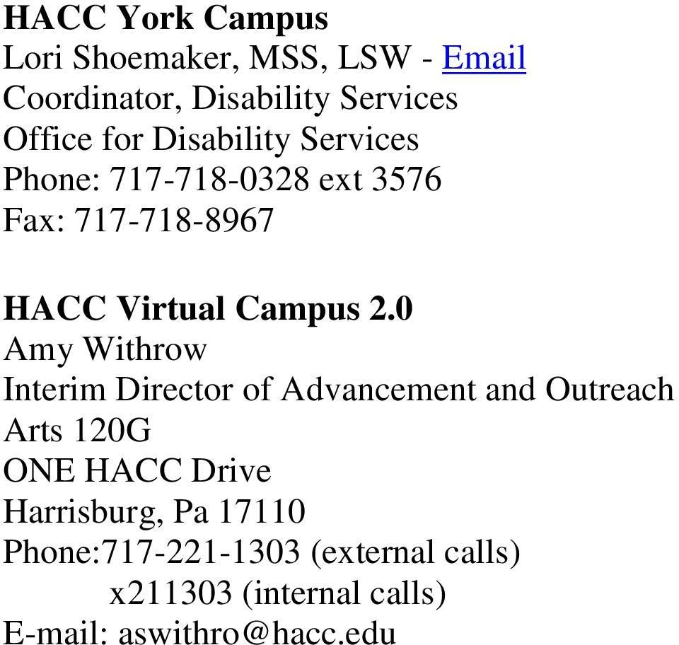 0 Amy Withrow Interim Director of Advancement and Outreach Arts 120G ONE HACC Drive