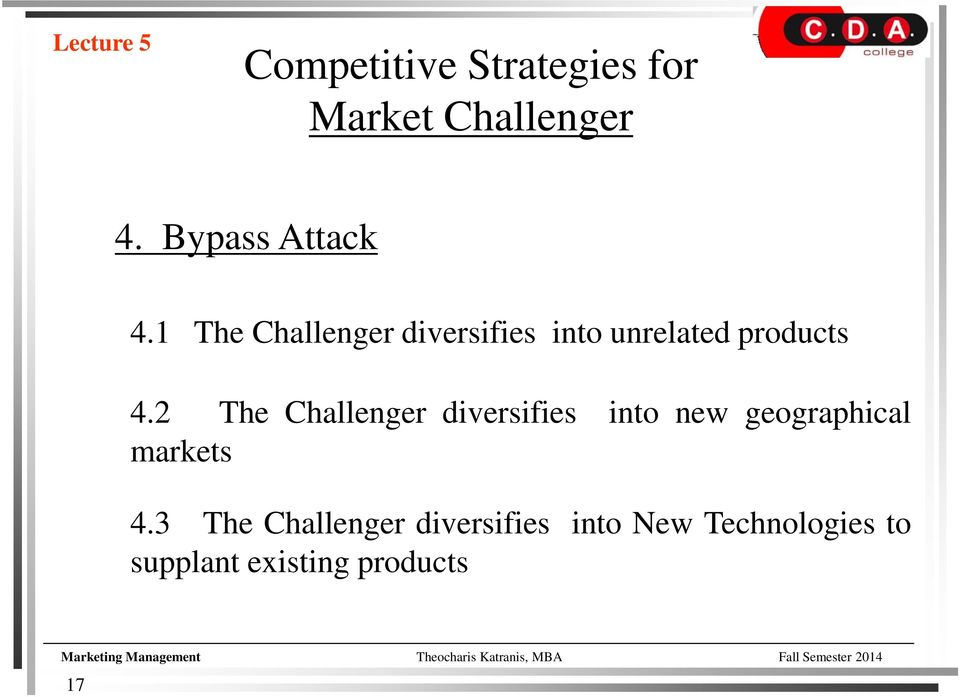 2 The Challenger diversifies into new geographical markets 4.