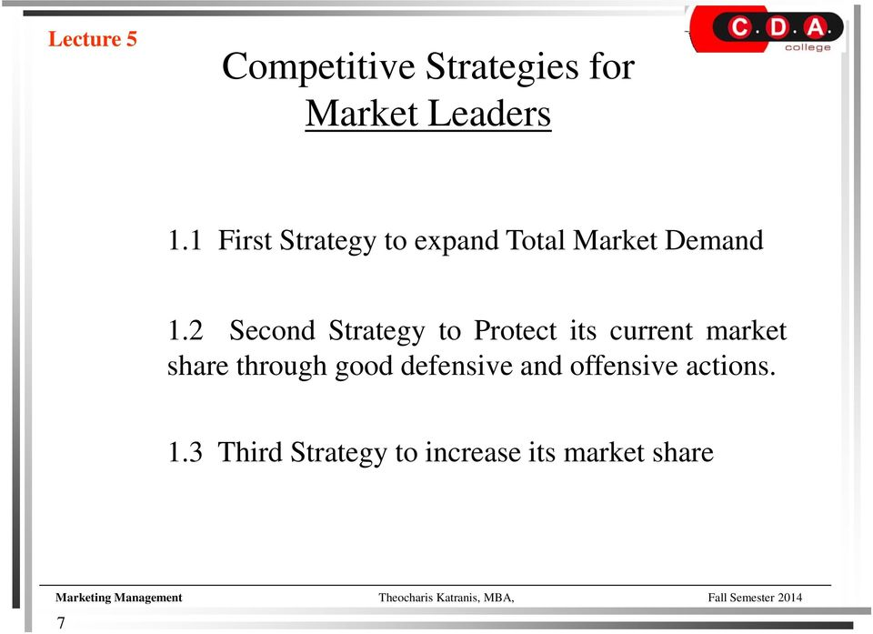 2 Second Strategy to Protect its current market share through good defensive