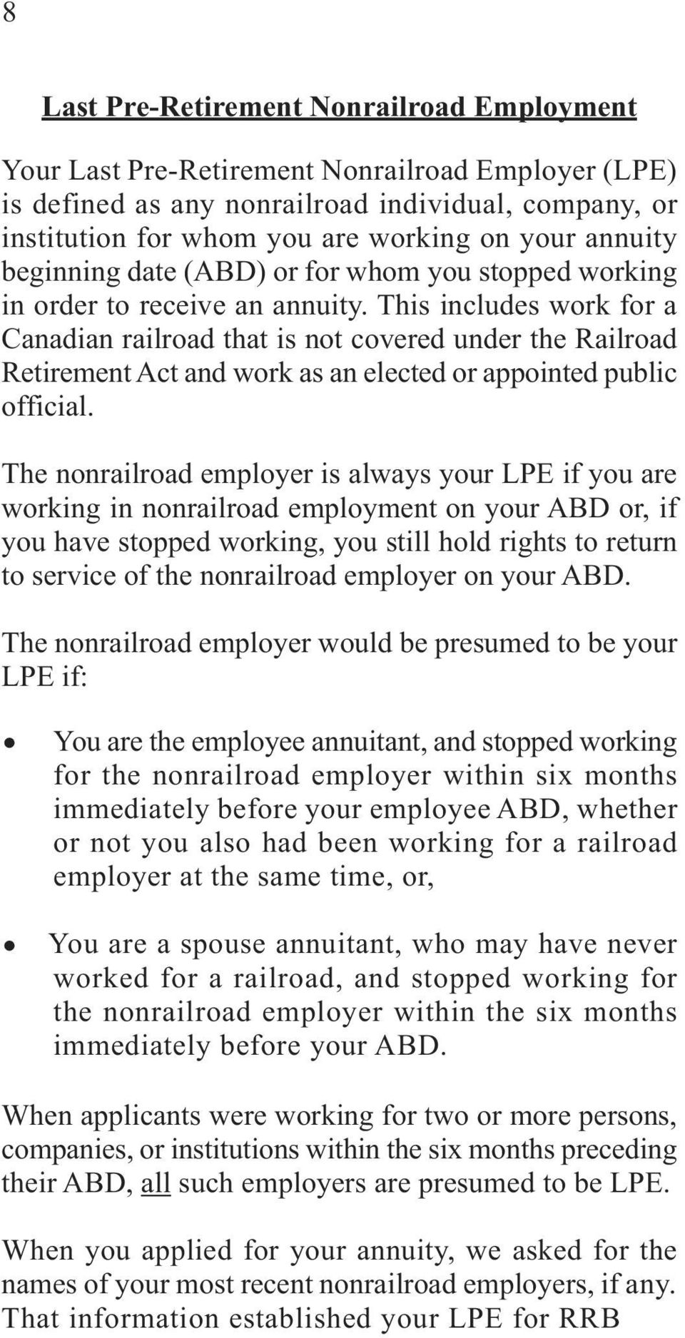 This includes work for a Canadian railroad that is not covered under the Railroad Retirement Act and work as an elected or appointed public official.