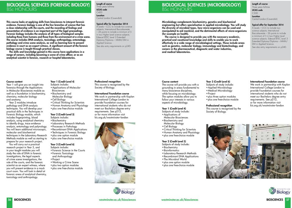 proceedings. Forensic biology includes the analysis of all types of biological samples including those from humans and those from the environment at a crime scene.