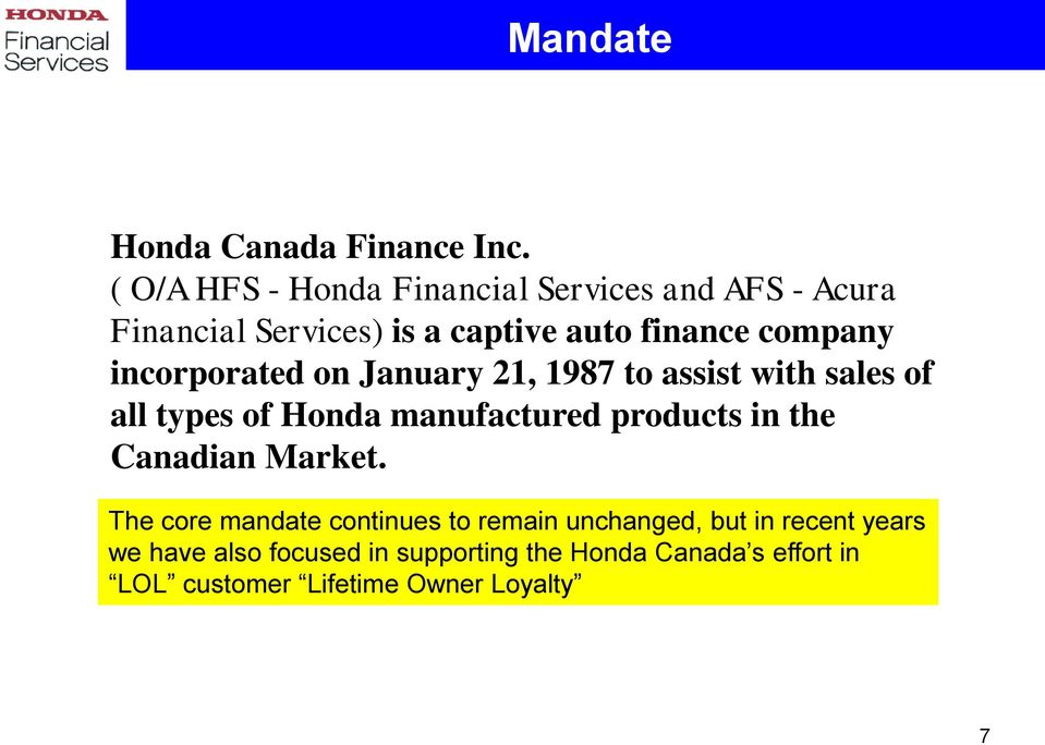Incorporated On January 21 1987 To Assist With Sales Of All Types Honda Manufactured