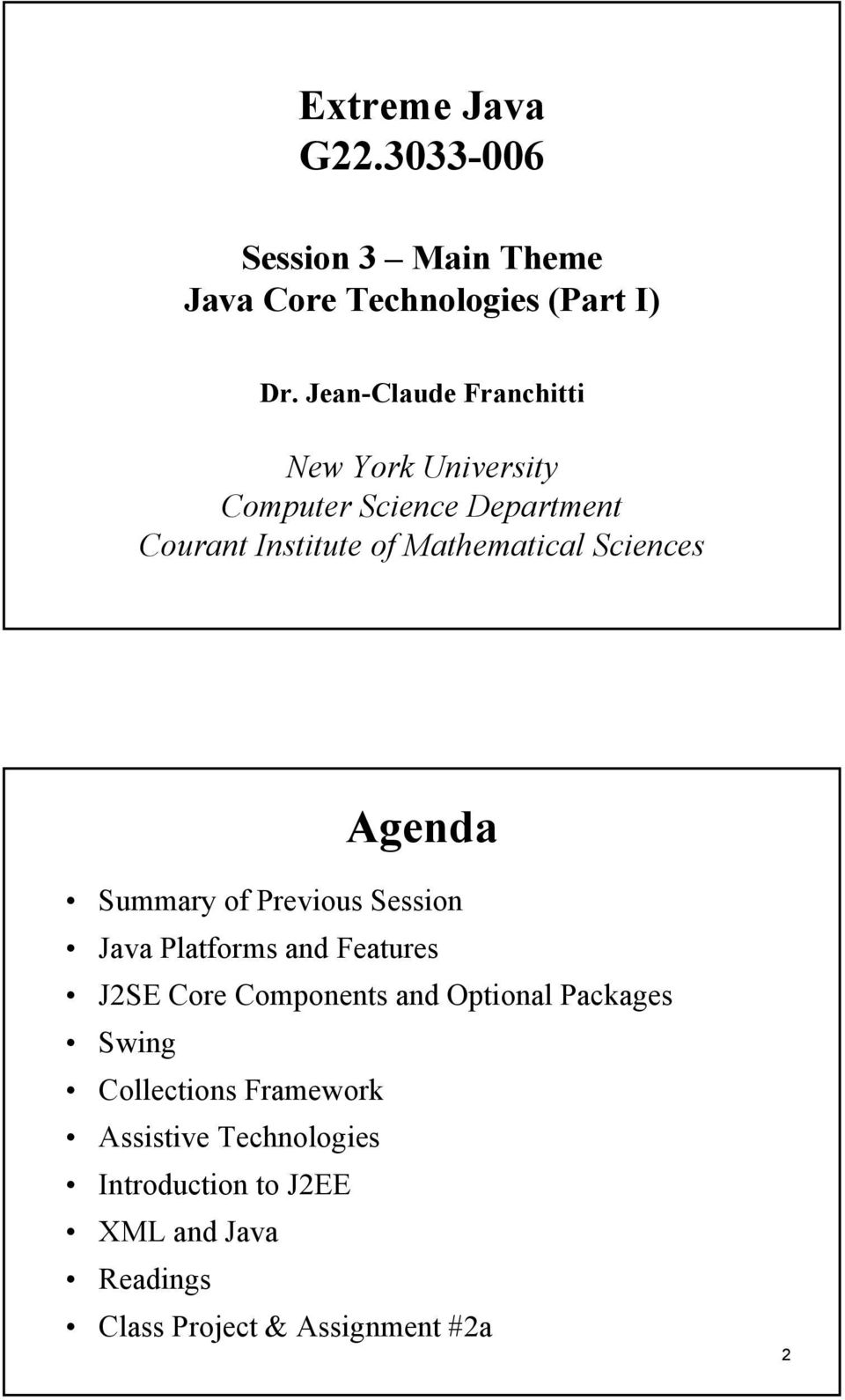 Sciences Agenda Summary of Previous Session Java Platforms and Features J2SE Core Components and Optional