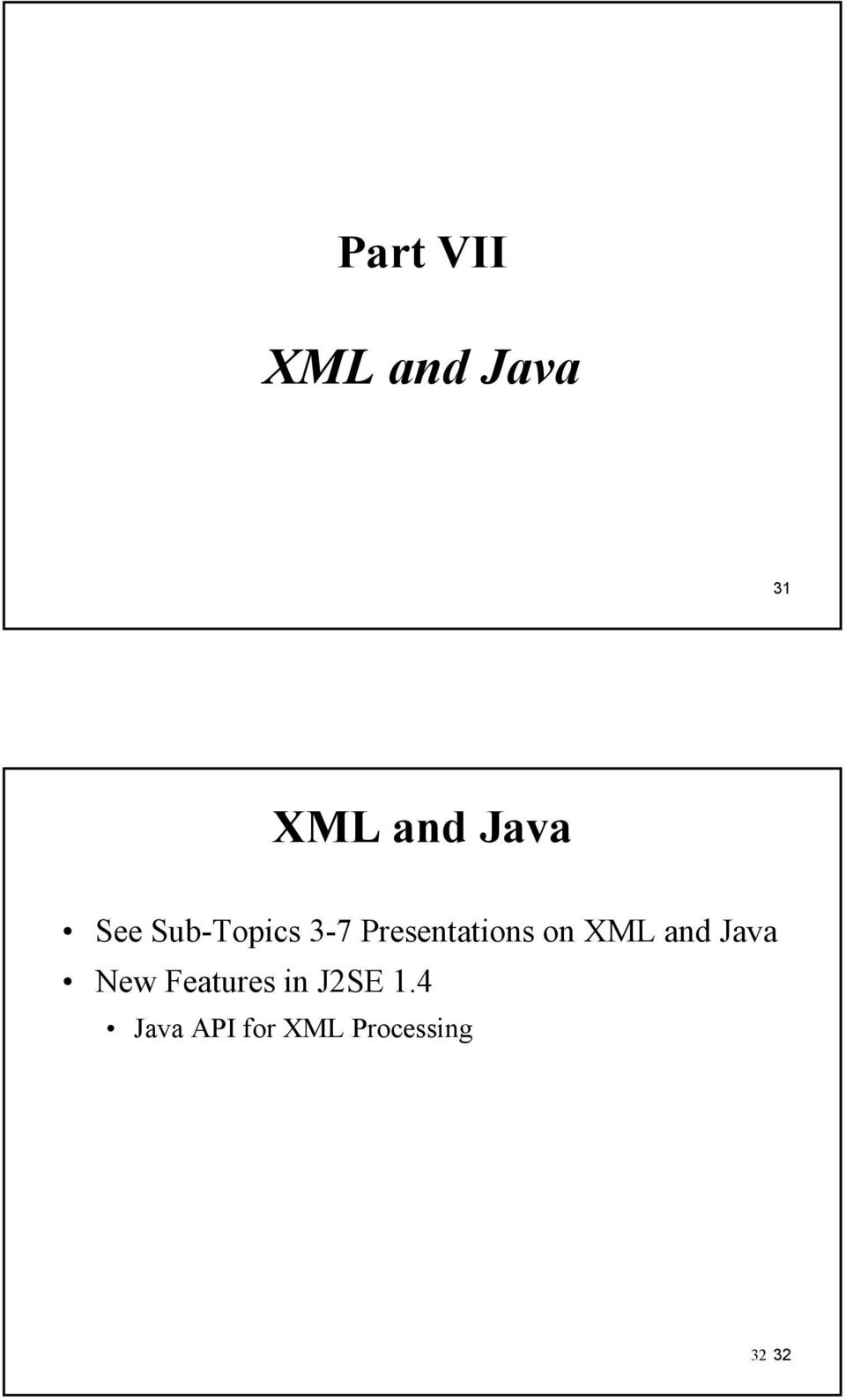 Presentations on XML and Java New