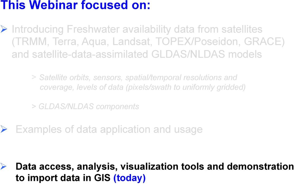 spatial/temporal resolutions and coverage, levels of data (pixels/swath to uniformly gridded) > GLDAS/NLDAS