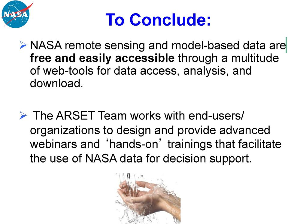 Ø The ARSET Team works with end-users/ organizations to design and provide advanced