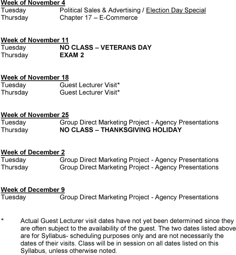 Project - Agency Presentations Thursday Group Direct Marketing Project - Agency Presentations Week of December 9 Group Direct Marketing Project - Agency Presentations * Actual Guest Lecturer visit