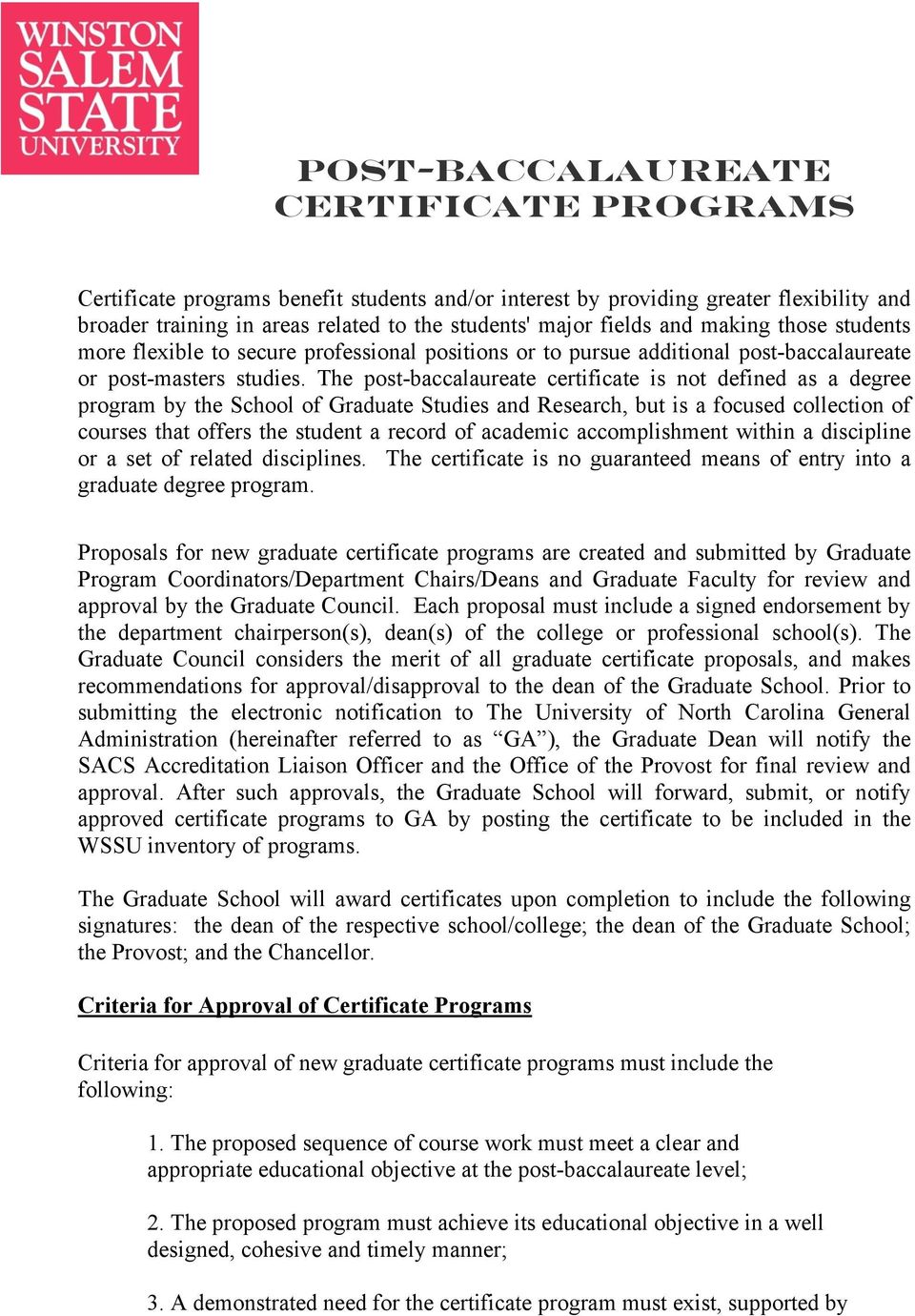The pst-baccalaureate certificate is nt defined as a degree prgram by the Schl f Graduate Studies and Research, but is a fcused cllectin f curses that ffers the student a recrd f academic