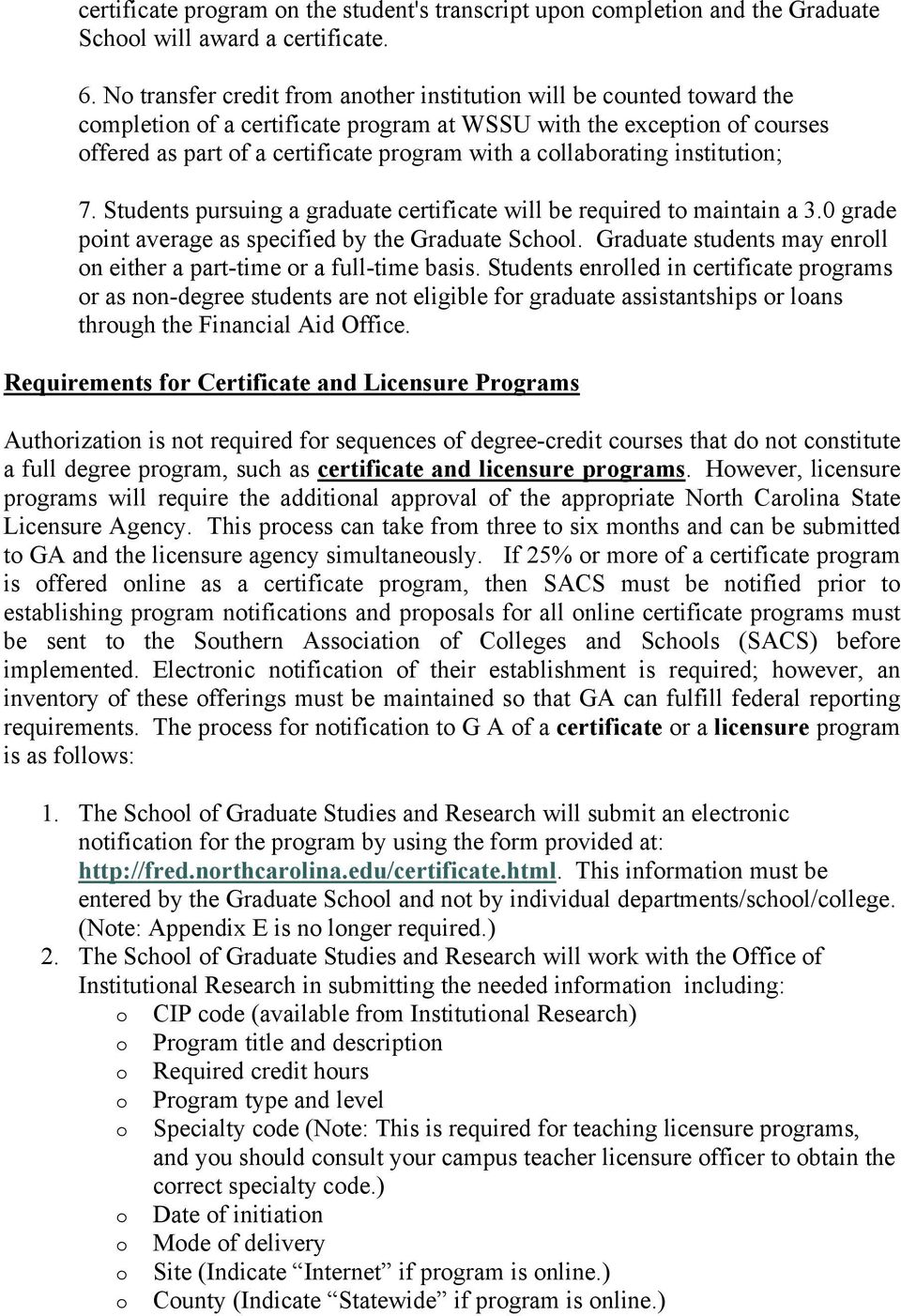 institutin; 7. Students pursuing a graduate certificate will be required t maintain a 3.0 grade pint average as specified by the Graduate Schl.