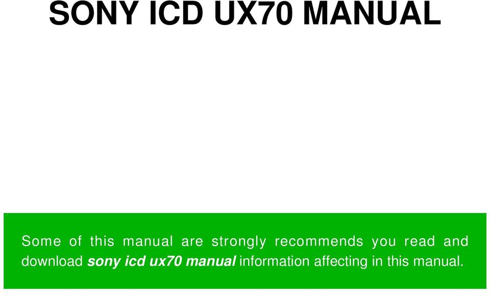sony icd ux70 manual some of this manual are strongly recommends