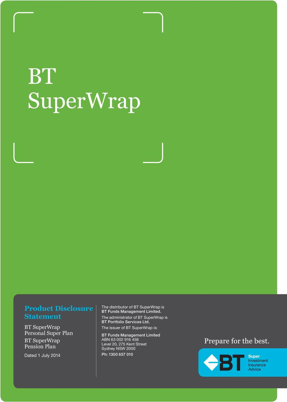 The administrator of BT SuperWrap is BT Portfolio Services Ltd.