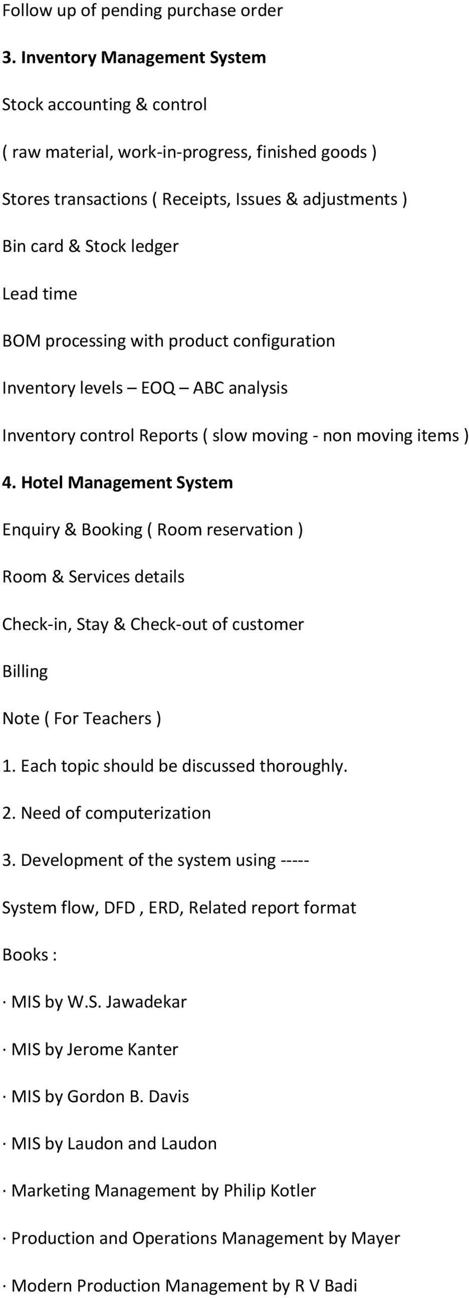 processing with product configuration Inventory levels EOQ ABC analysis Inventory control Reports ( slow moving - non moving items ) 4.