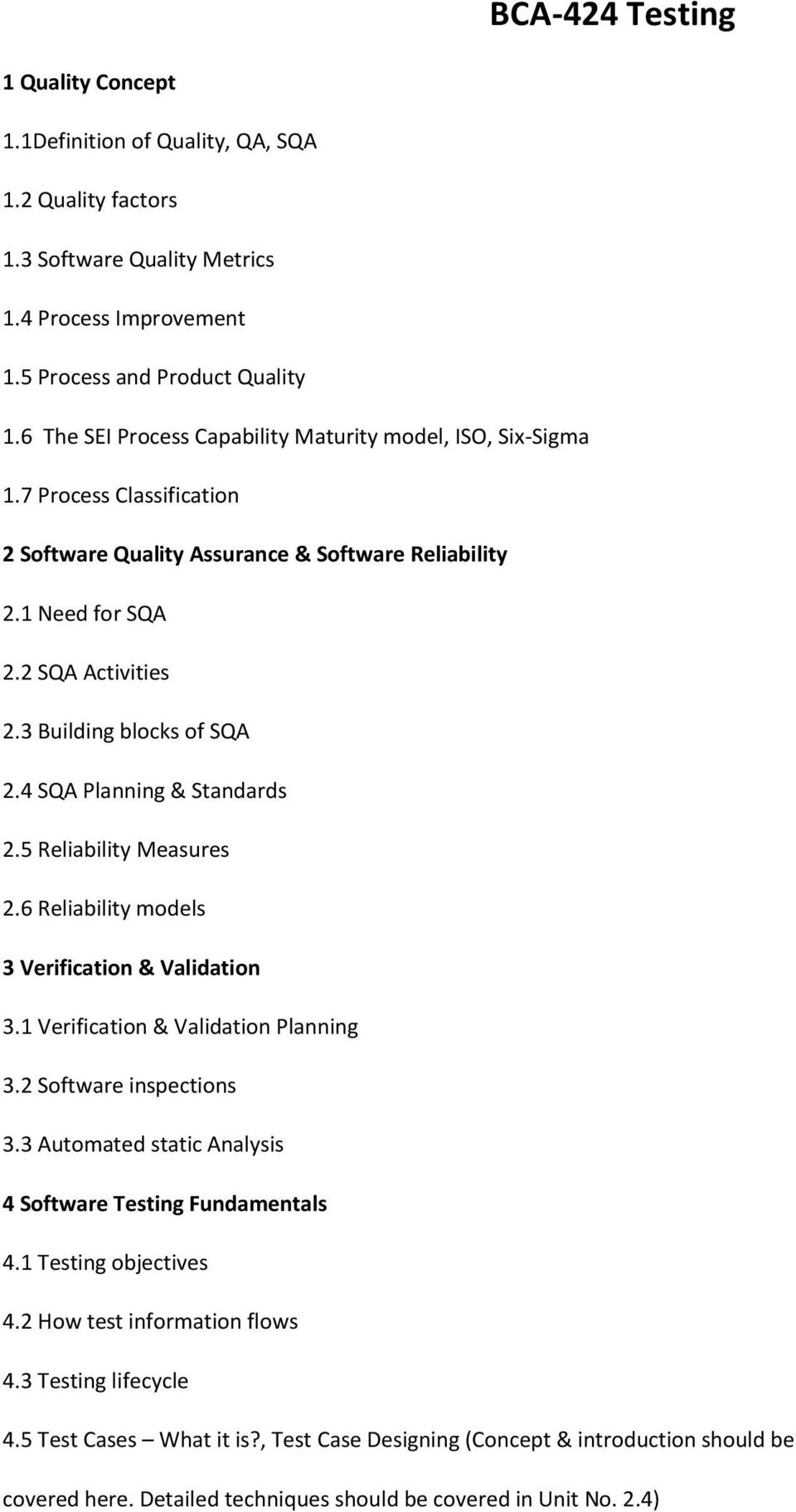 3 Building blocks of SQA 2.4 SQA Planning & Standards 2.5 Reliability Measures 2.6 Reliability models 3 Verification & Validation 3.1 Verification & Validation Planning 3.2 Software inspections 3.