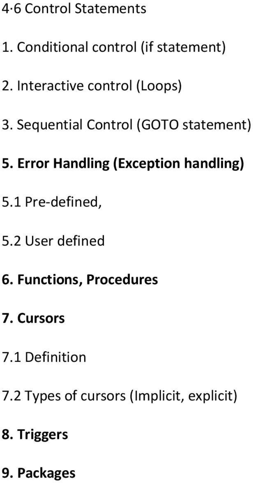 Error Handling (Exception handling) 5.1 Pre-defined, 5.2 User defined 6.