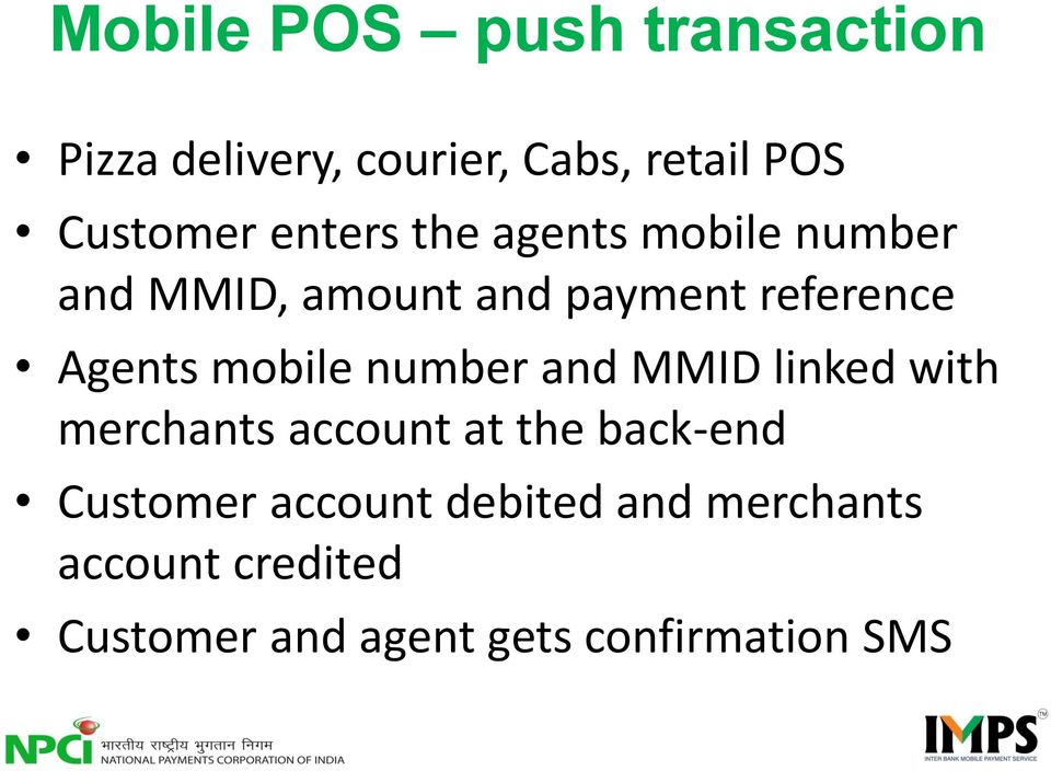 mobile number and MMID linked with merchants account at the back-end Customer