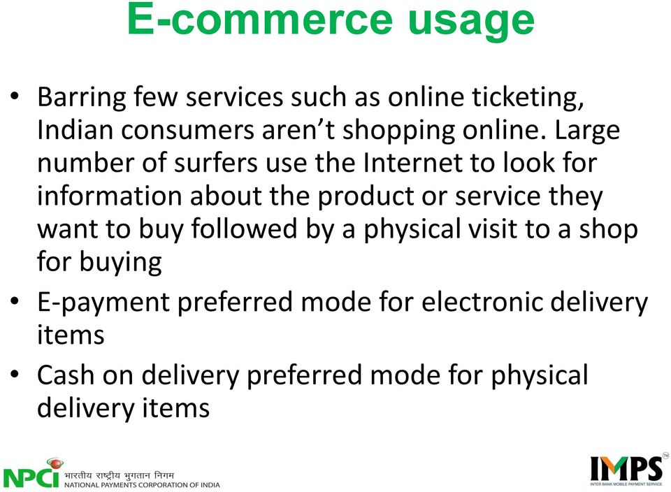 Large number of surfers use the Internet to look for information about the product or service