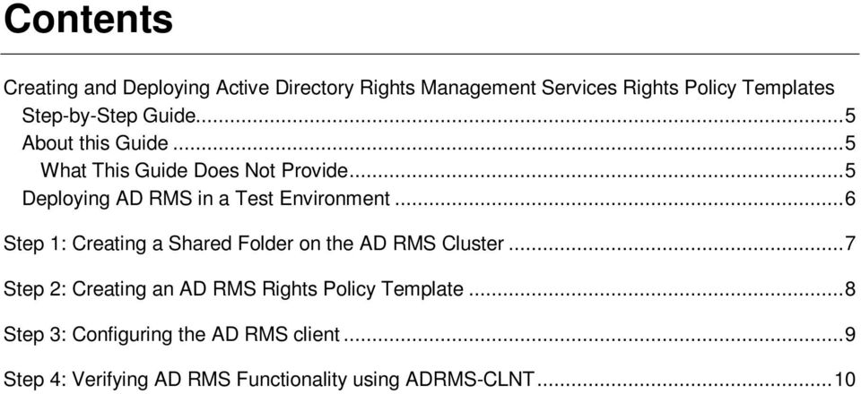 .. 5 Deploying AD RMS in a Test Environment... 6 Step 1: Creating a Shared Folder on the AD RMS Cluster.