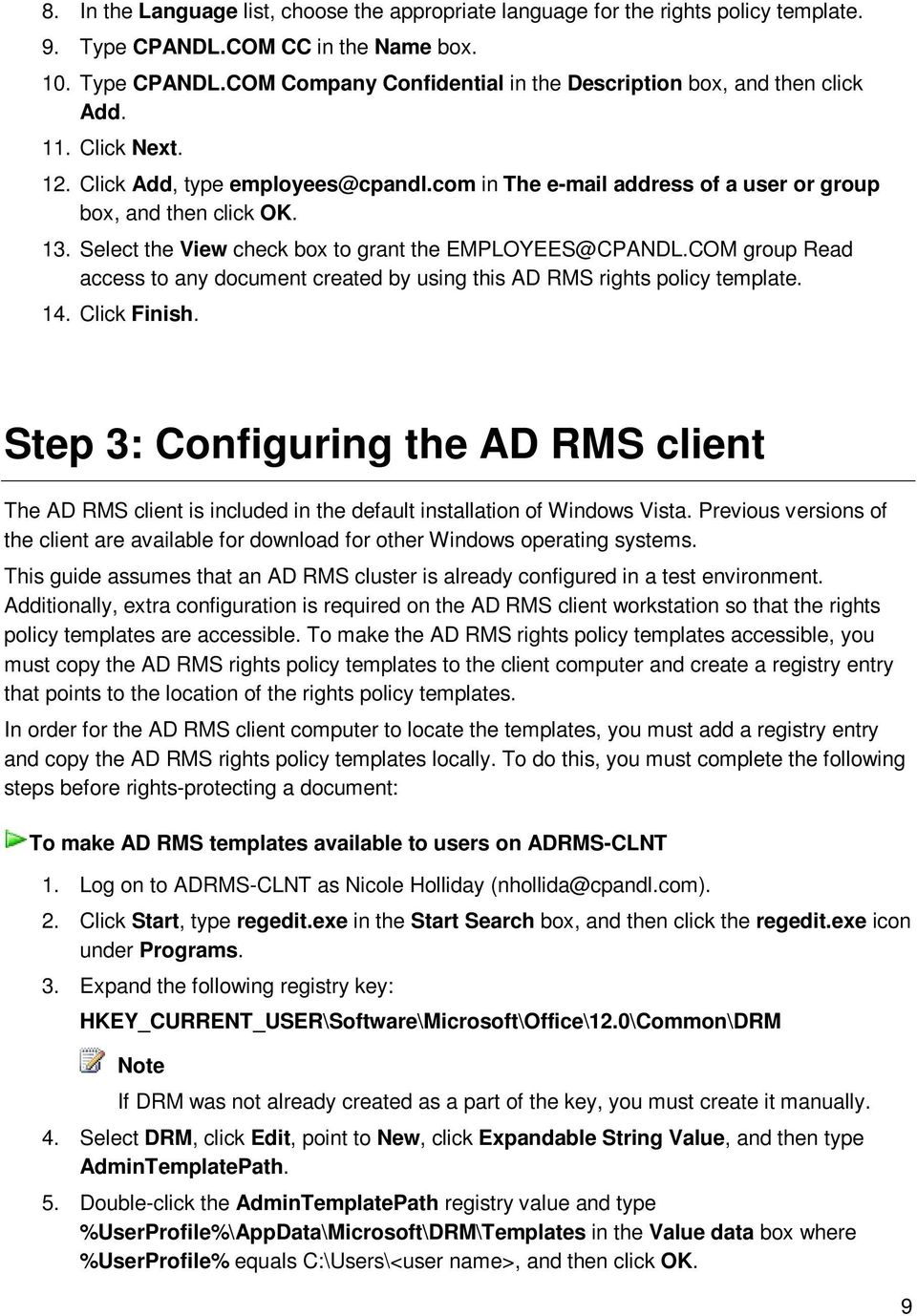 COM group Read access to any document created by using this AD RMS rights policy template. 14. Click Finish.