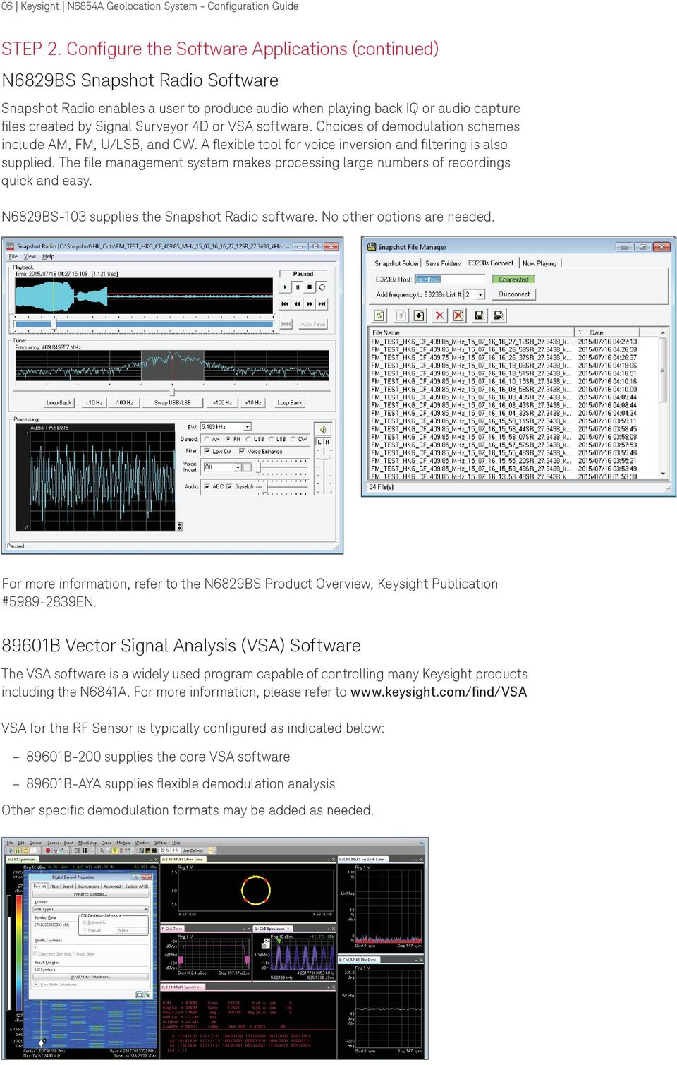 4D or VSA software. Choices of demodulation schemes include AM, FM, U/LSB, and CW. A flexible tool for voice inversion and filtering is also supplied.