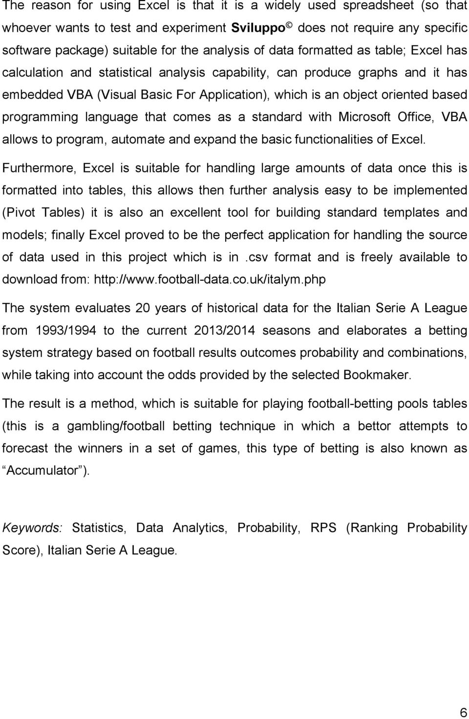 Statistical Data Analytics Of Football For  Beating The Odds