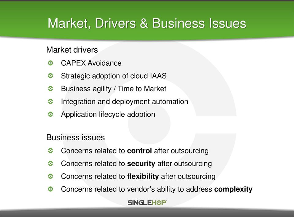 Business issues Concerns related to control after outsourcing Concerns related to security after