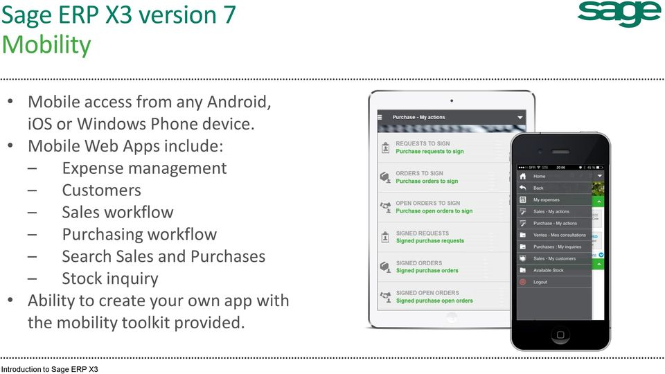 Mobile Web Apps include: Expense management Customers Sales