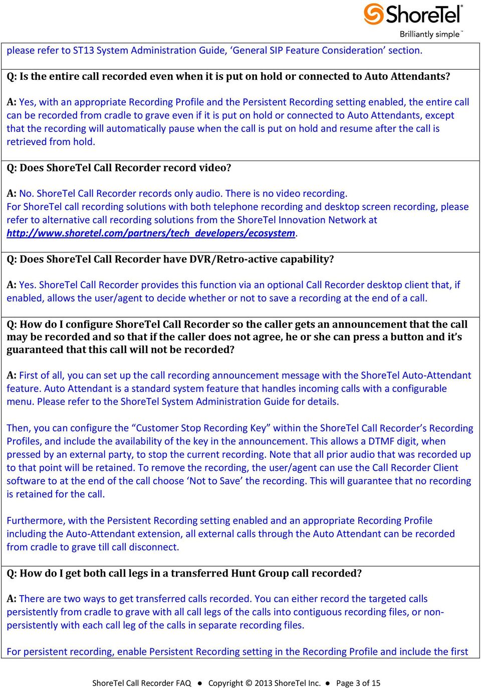 Frequently Asked Questions Shoretel Call Recorder Faq Simple Telephone Attendants Except That The Recording Will Automatically Pause When Is Put On Hold