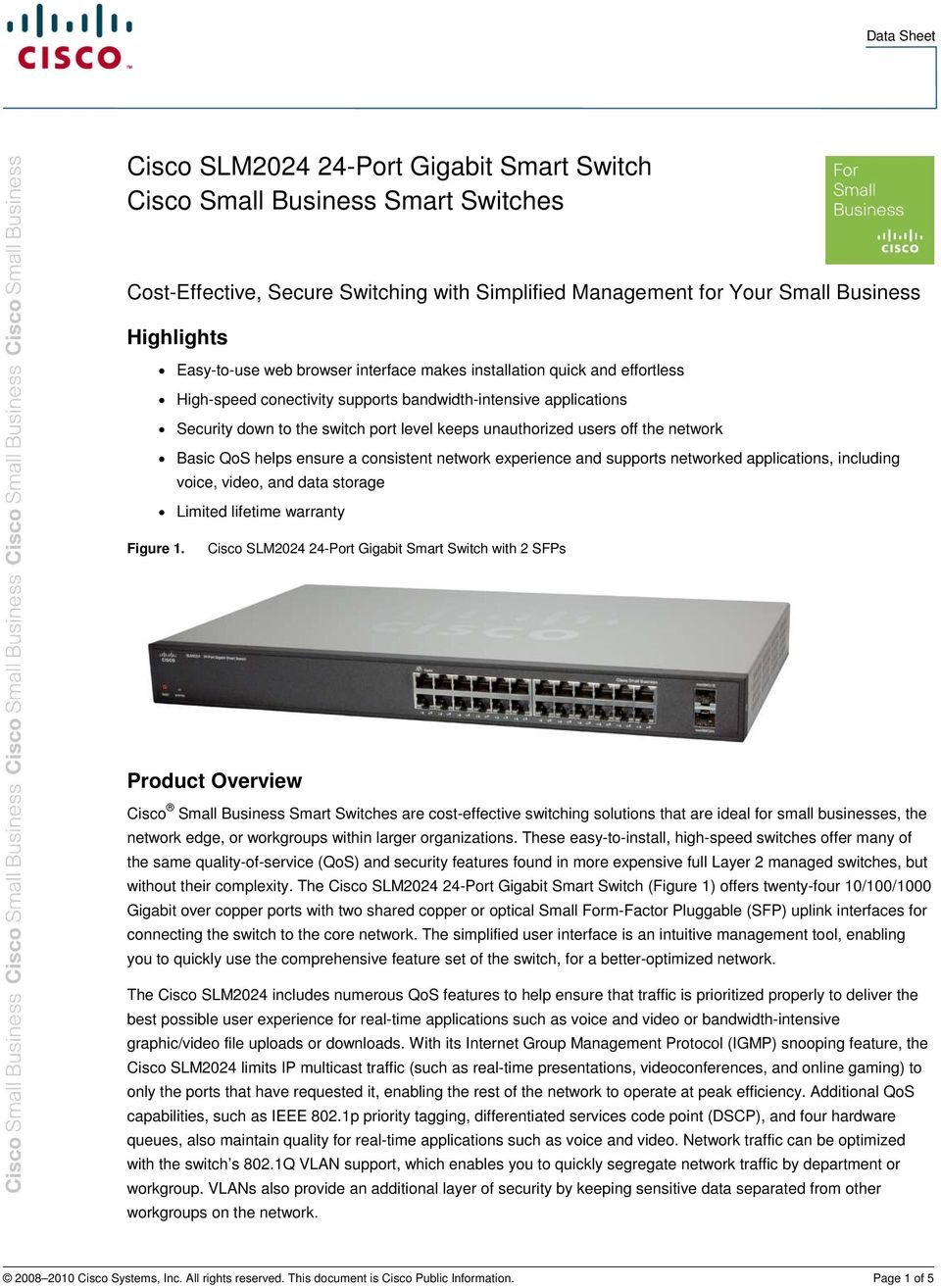 Basic QoS helps ensure a consistent network experience and supports networked applications, including voice, video, and data storage Limited lifetime warranty Figure 1.