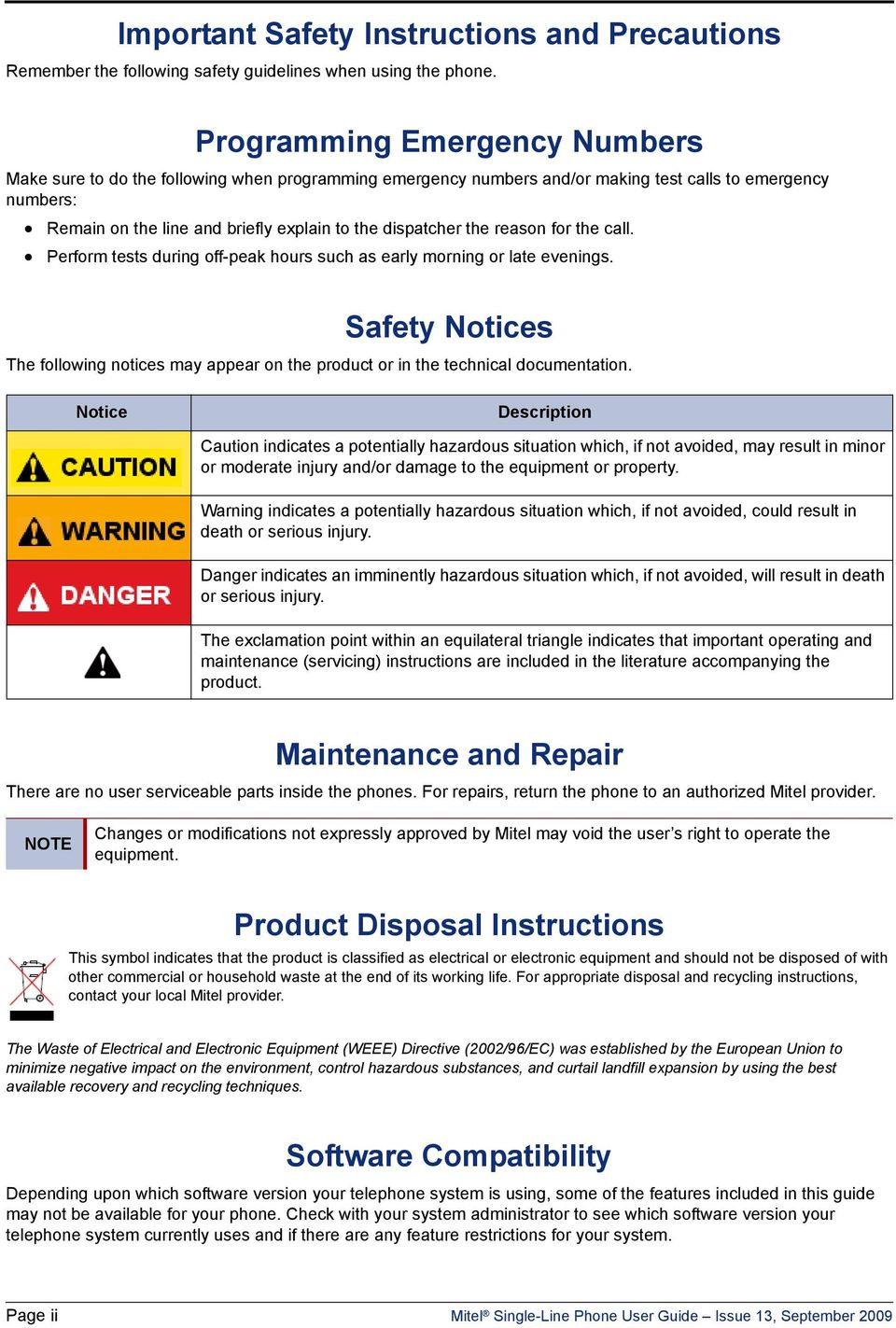 the reason for the call. Perform tests during off-peak hours such as early morning or late evenings. Safety Notices The following notices may appear on the product or in the technical documentation.