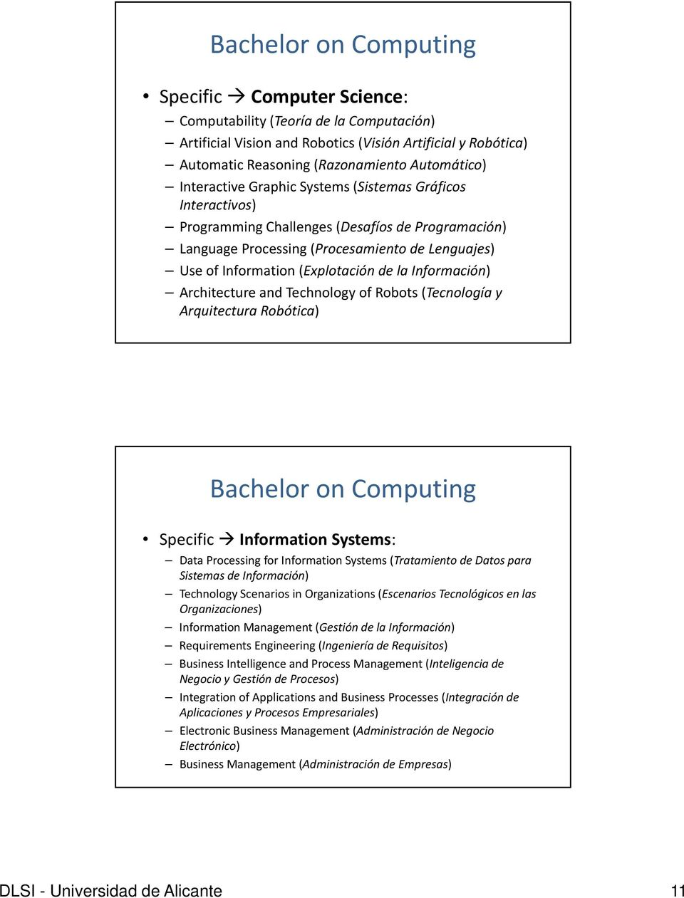 (Explotación de la Información) Architecture and Technology of Robots (Tecnología y Arquitectura Robótica) Bachelor on Computing Specific Information Systems: Data Processing for Information Systems