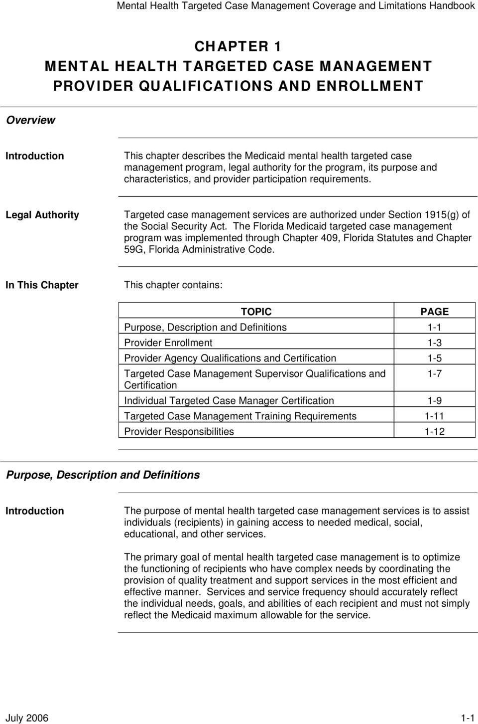 Legal Authority Targeted case management services are authorized under  Section 1915(g) of the