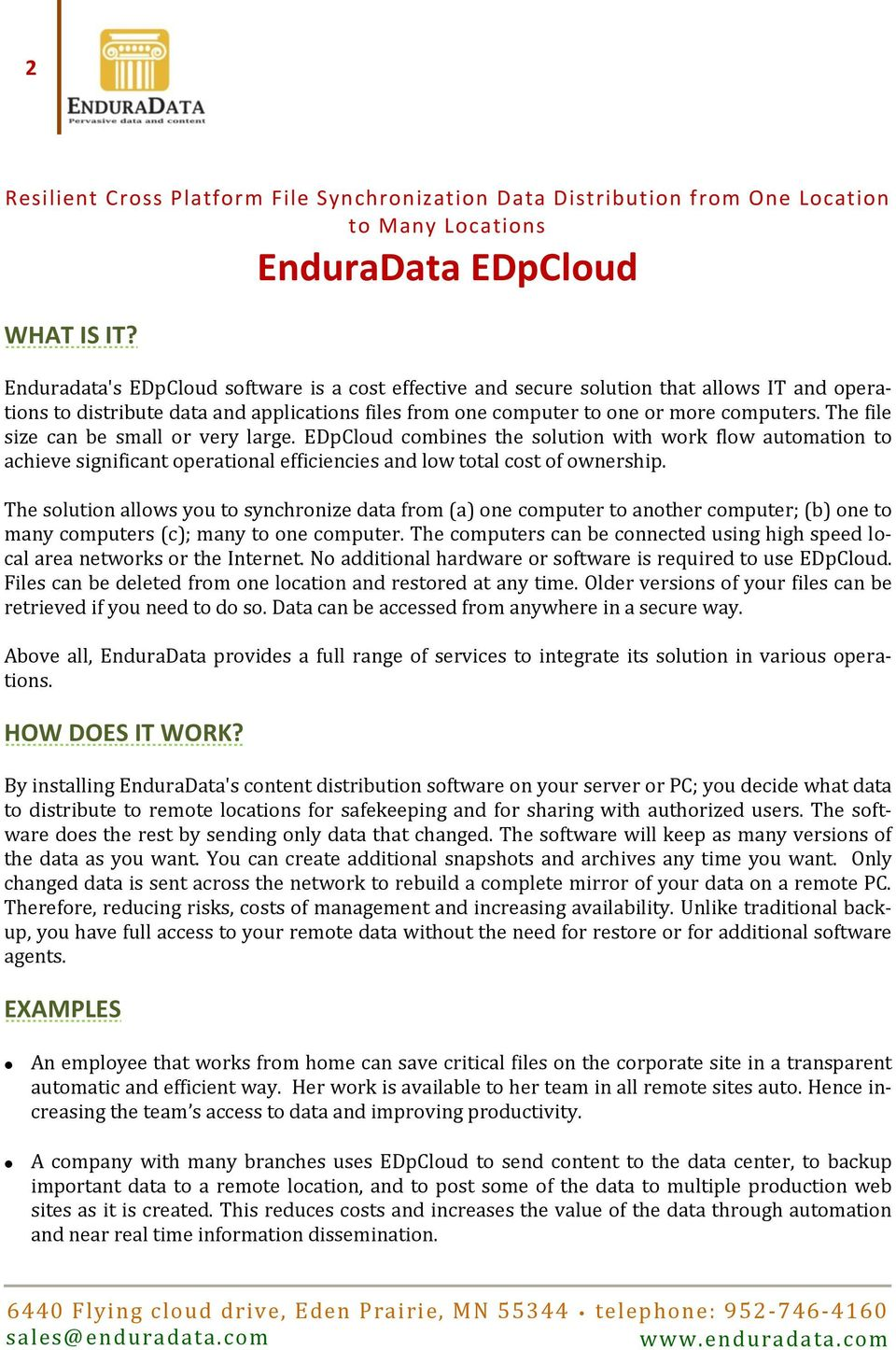 The file size can be small or very large. EDpCloud combines the solution with work flow automation to achieve significant operational efficiencies and low total cost of ownership.