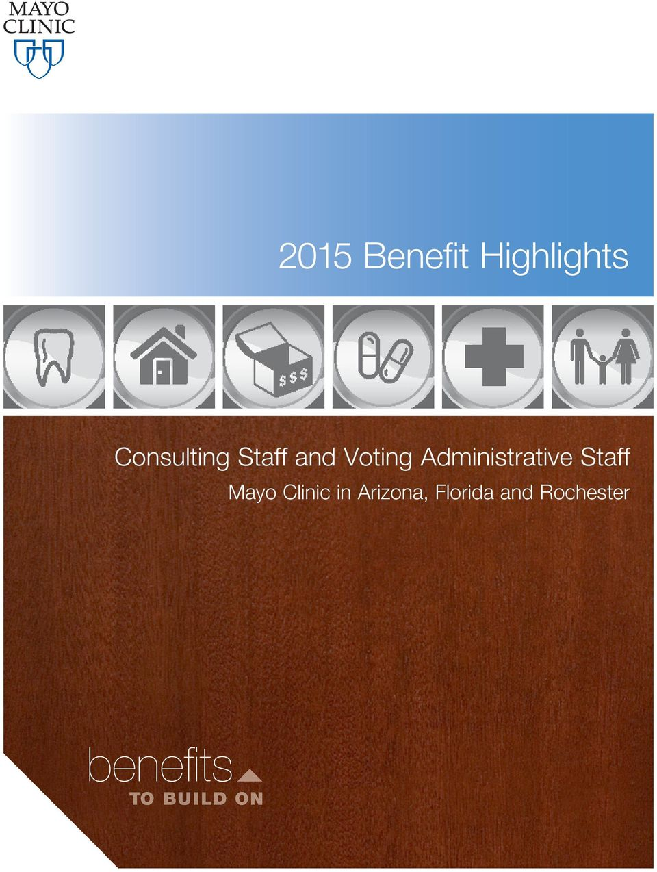2015 Benefi t Highlights  Consulting Staff and Voting Administrative