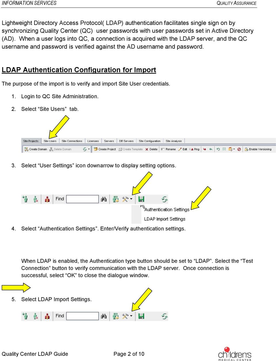 LDAP Authentication Configuration for Import The purpose of the import is to verify and import Site User credentials. 1. Login to QC Site Administration. 2. Select Site Users tab. 3.