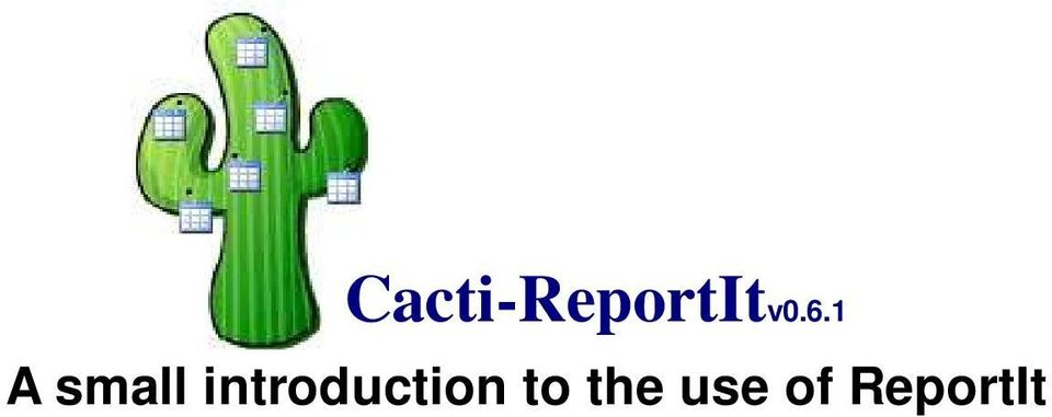 Cacti-ReportItv A small introduction to the use of ReportIt
