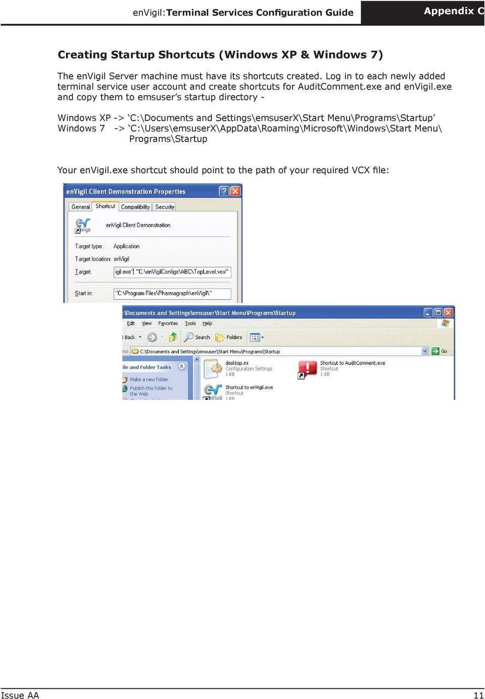 exe and copy them to emsuser s startup directory - Windows XP -> C: