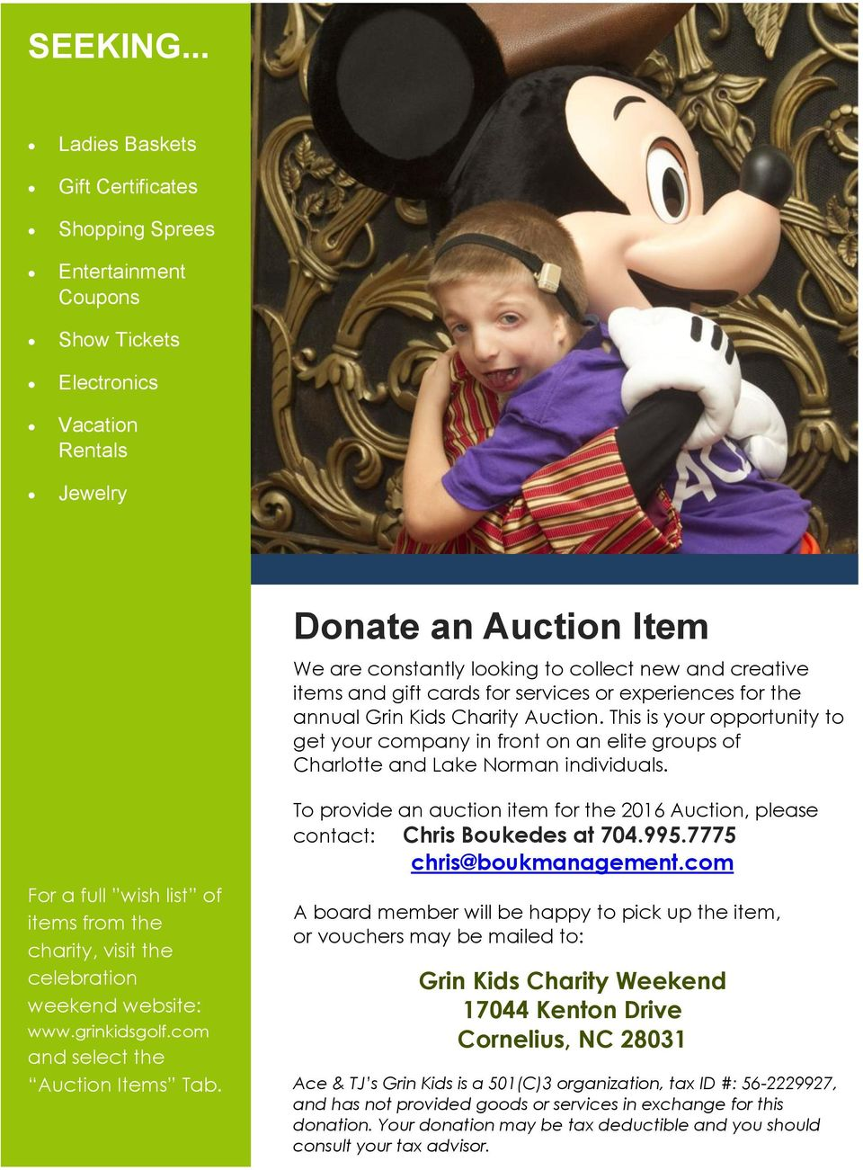creative items and gift cards for services or experiences for the annual Grin Kids Charity Auction.