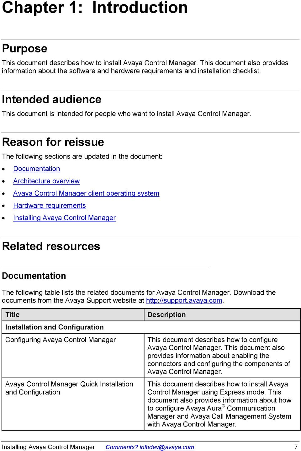 Intended audience This document is intended for people who want to install Avaya Control Manager.