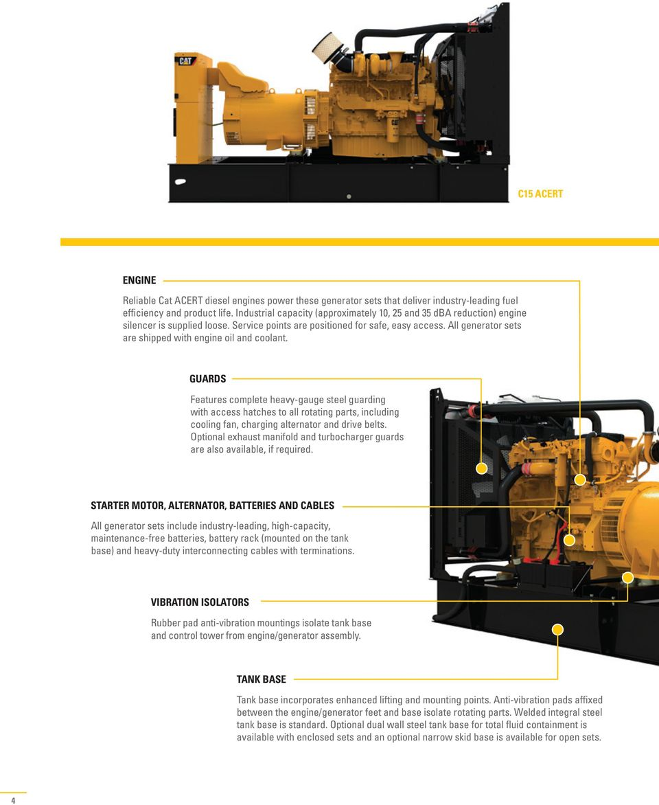 All generator sets are shipped with engine oil and coolant.