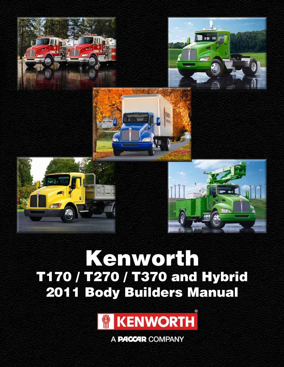 1 Kenworth T170 / T270 / T370 and Hybrid 2011 Body Builders Manual