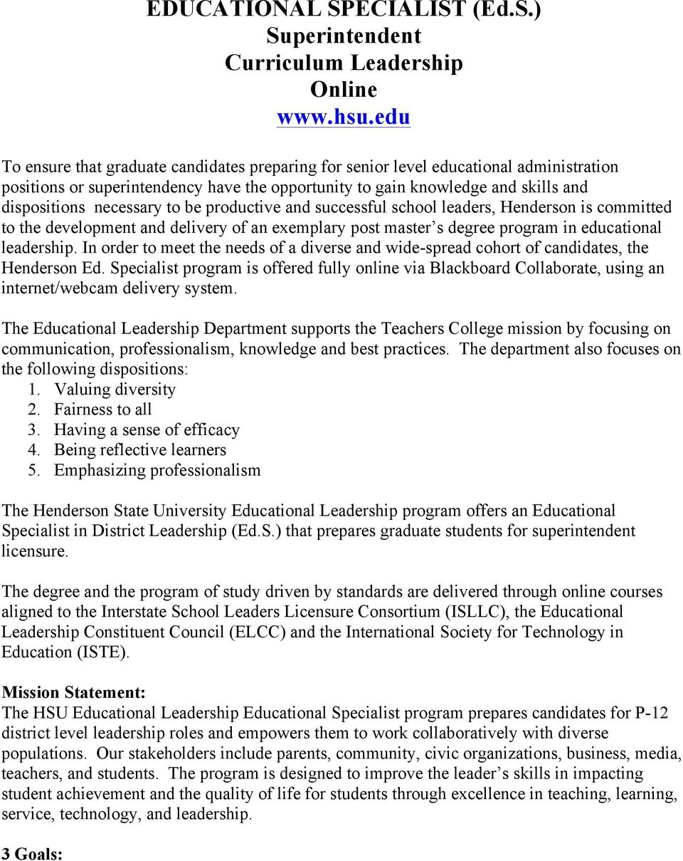 to be productive and successful school leaders, Henderson is committed to the development and delivery of an exemplary post master s degree program in educational leadership.