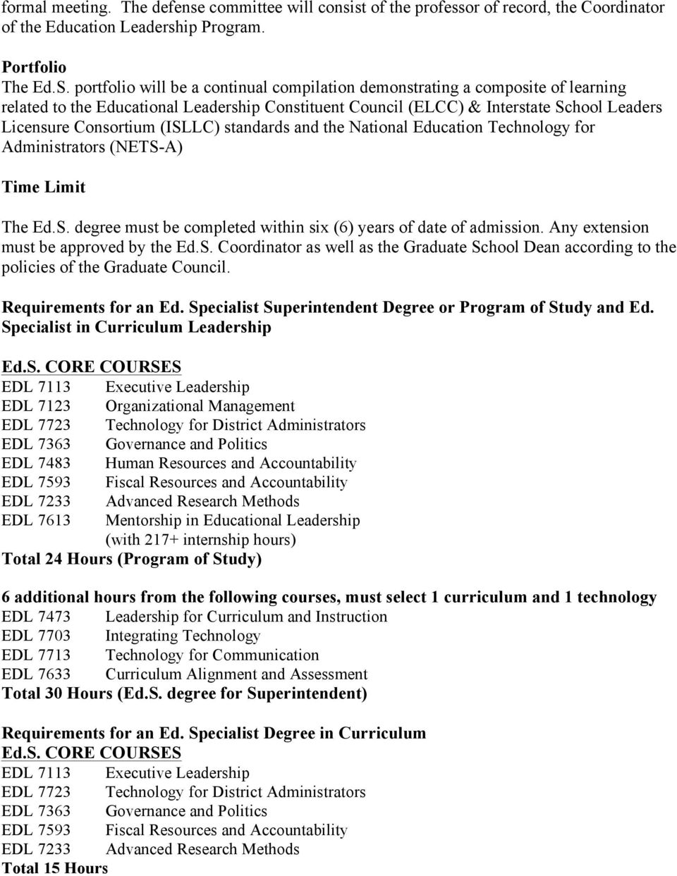 (ISLLC) standards and the National Education Technology for Administrators (NETS-A) Time Limit The Ed.S. degree must be completed within six (6) years of date of admission.