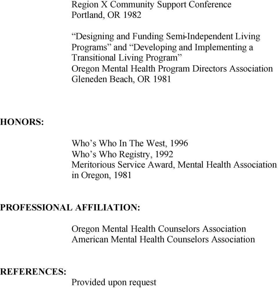 Who s Who In The West, 1996 Who s Who Registry, 1992 Meritorious Service Award, Mental Health Association in Oregon, 1981