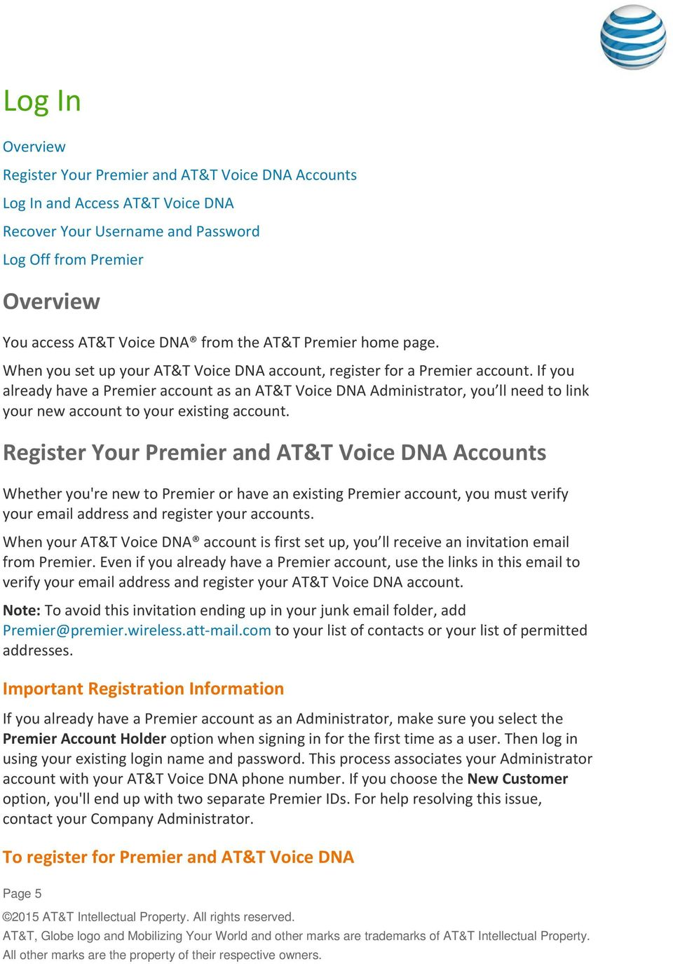 If you already have a Premier account as an AT&T Voice DNA Administrator, you ll need to link your new account to your existing account.