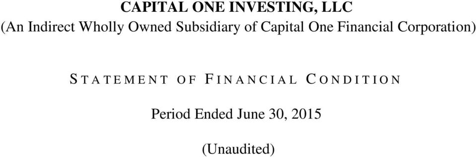 CAPITAL ONE INVESTING, LLC (An Indirect Wholly Owned