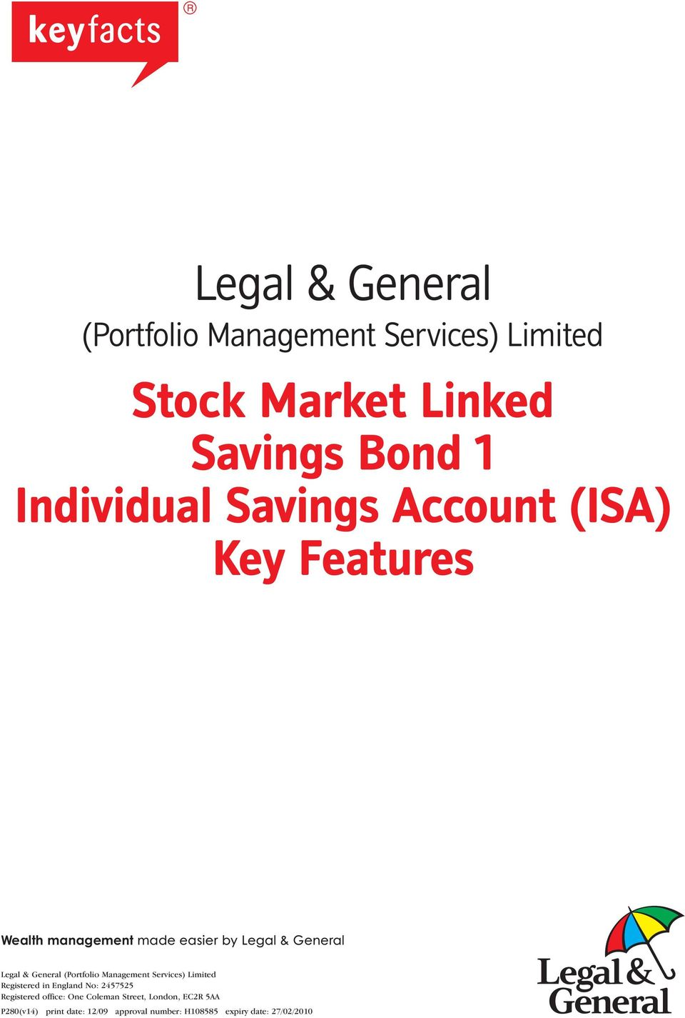 (Portfolio Management Services) Limited Registered in England No: 2457525 Registered office: One