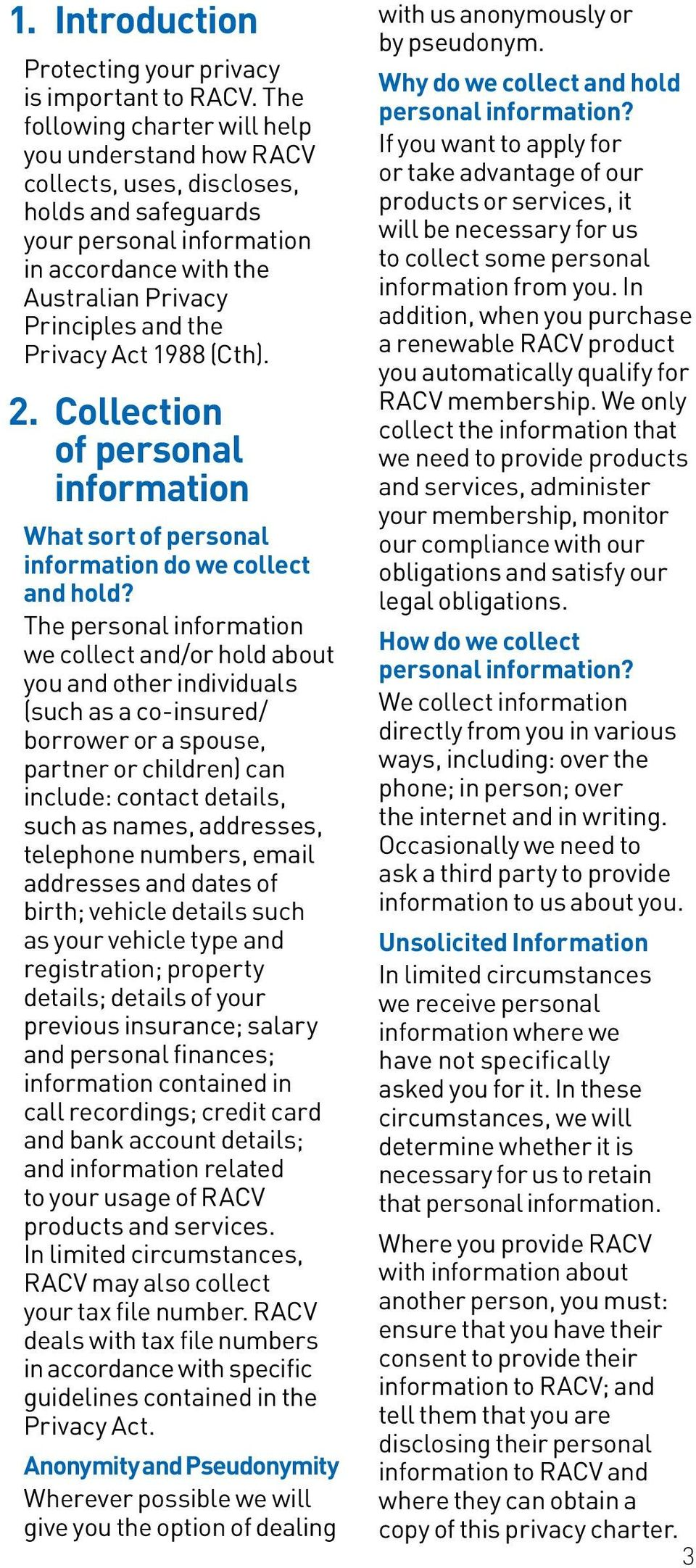 Act 1988 (Cth). 2. Collection of personal information What sort of personal information do we collect and hold?