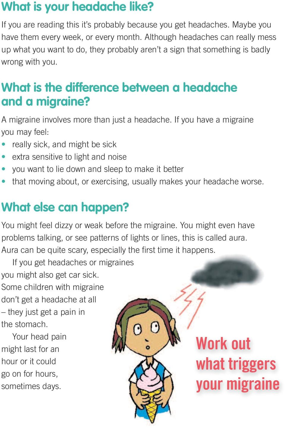 A migraine involves more than just a headache.