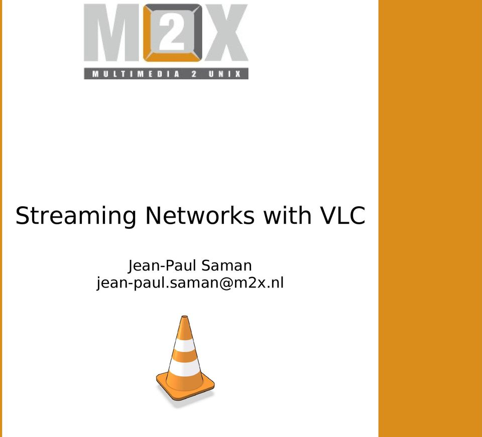 Streaming Networks with VLC  Jean-Paul Saman - PDF